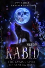 Rabid: The Savage Spirit of Seneca Rain Cover Image