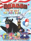 How To Train Your Dragon 4th Of July Coloring Book: Super Gifts for Kids - Great Coloring Book with High Quality Images (70 Giant Pages) Cover Image
