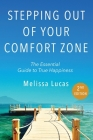 Stepping Out of Your Comfort Zone: The Essential Guide to True Happiness Second Edition Cover Image