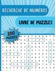 Recherche de Numeros Livre de Puzzlés: Livre de recherche de chiffres avec 250 énigmes amusantes pour les adultes, les personnes âgées et tous les aut Cover Image