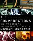 The Conversations: Walter Murch and the Art of Editing Film Cover Image