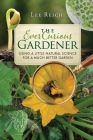 The Ever Curious Gardener: Using a Little Natural Science for a Much Better Garden Cover Image