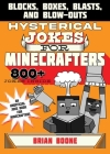 Hysterical Jokes for Minecrafters: Blocks, Boxes, Blasts, and Blow-Outs Cover Image
