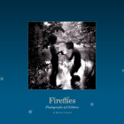 Fireflies: Photographs of Children Cover Image