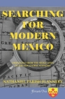 Searching For Modern Mexico: Dispatches from the Front Lines of the New Global Economy Cover Image
