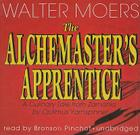 The Alchemaster's Apprentice: A Culinary Tale from Zamonia by Optimus Yarnspinner Cover Image