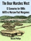 The Bear Marches West: 12 Scenarios for 1980's NATO vs Warsaw Pact Wargames Cover Image