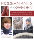 Modern Knits from Sweden: A Warm Mix of Shawls, Scarves, Cowls, Mittens, Hats and More Cover Image