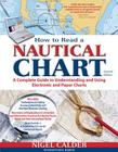 How to Read a Nautical Chart: A Complete Guide to Using and Understanding Electronic and Paper Charts Cover Image