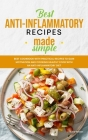 Best Anti-Inflammatory Diet Cookbook: Best Cookbook with Practical Recipes to Gain motivation and Cooking Healthy Food with an Anti-Inflammatory Diet Cover Image
