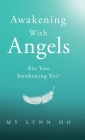 Awakening with Angels: Are You Awakening Yet? Cover Image