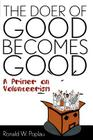 The Doer of Good Becomes Good: A Primer on Volunteerism Cover Image