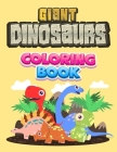 Giant Dinosaurs Coloring Book: Coloring Book for Kids 2-6: BIG Dinosaur 8.5