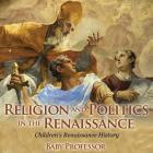 Religion and Politics in the Renaissance - Children's Renaissance History Cover Image