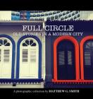 Full Circle: Old Stories in a Modern City Cover Image