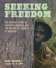 Seeking Freedom: The Untold Story of Fortress Monroe and the Ending of Slavery in America Cover Image