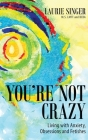 You're Not Crazy: Living with Anxiety, Obsessions and Fetishes Cover Image
