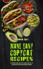 Copycat Recipes Made Easy: The Complete Guide With Fast, Delicious and Easy to Follow Recipes From The Most Famous Restaurant Cover Image
