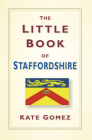 The Little Book of Staffordshire Cover Image