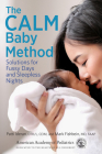 The CALM Baby Method: Solutions for Fussy Days and Sleepless Nights Cover Image