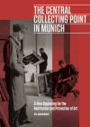 The Central Collecting Point in Munich: A New Beginning for the Restitution and Protection of Art Cover Image