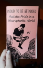 Proud to Be Retarded #1: Autistic Pride in a Neurophobic World (Real World) Cover Image