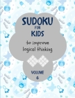 Sudoku for kids to improve logical thinking. Volume 6: 100 Sudoku puzzles for clever kids, Easy sudoku puzzle books for kids 8-12 - large print - with Cover Image