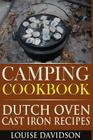 Camping Cookbook: Dutch Oven Cast Iron Recipes Cover Image