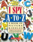 I Spy A To Z: A Book of Picture Riddles Cover Image