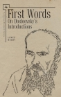 First Words: On Dostoevsky's Introductions (Unknown Nineteenth Century) Cover Image