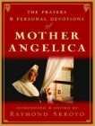 The Prayers and Personal Devotions of Mother Angelica Cover Image
