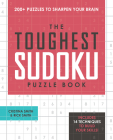The Toughest Sudoku Puzzle Book: 200+ Puzzles to Sharpen Your Brain Cover Image