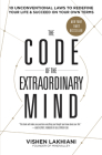 The Code of the Extraordinary Mind: 10 Unconventional Laws to Redefine Your Life and Succeed on Your Own Terms Cover Image