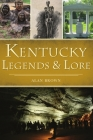 Kentucky Legends and Lore (American Legends) Cover Image