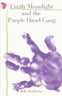 Cecily Moonlight and the Purple Hand Gang Cover Image