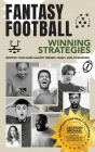 Fantasy Football Winning Strategies: Improve Your Game Against Friends, Family, and Co-Workers Cover Image