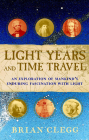 Light Years and Time Travel: An Exploration of Mankind's Enduring Fascination with Light Cover Image