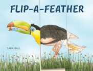 Flip-a-Feather: a mix-and-match board book Cover Image