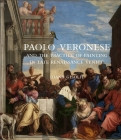 Paolo Veronese and the Practice of Painting in Late Renaissance Venice Cover Image