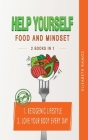 Help Yourself: 2 BOOKS IN 1: Ketogenic Lifestyle, Love Your Body Every Day Cover Image