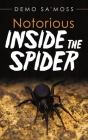 Notorious Inside the Spider Cover Image