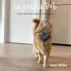 La gatita Bob - niño bebé libro prekinder Jardín infantil niña Cover Image