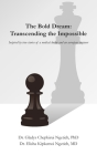 The Bold Dream: Transcending the Impossible Cover Image