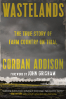 Wastelands: The True Story of Farm Country on Trial Cover Image
