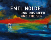 Emil Nolde und das Meer: Emil Nolde and the Sea Cover Image