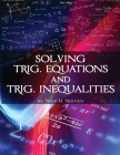 Solving Trig. Equations and Trig. Inequalities Cover Image