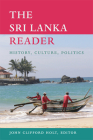 The Sri Lanka Reader: History, Culture, Politics (World Readers) Cover Image