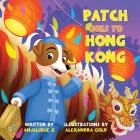 Patch Goes to Hong Kong (Patch the Jack Russell Terrier's Adventure #2) Cover Image
