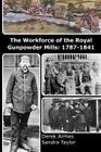 The Workforce of the Royal Gunpowder Mills: 1787-1841 Cover Image