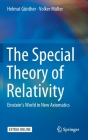 The Special Theory of Relativity: Einstein's World in New Axiomatics Cover Image